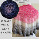 Come What May Shawl Yarn Pack, pattern not included, ready to ship