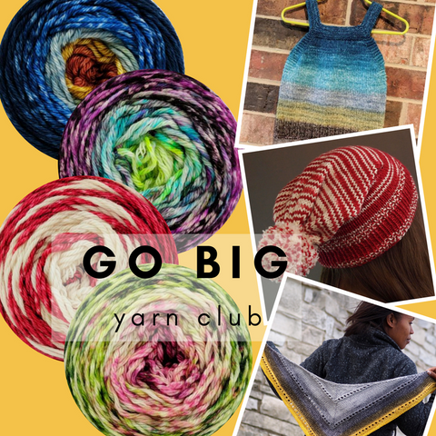 2018 Go Big Yarn Club - 3 packages - CLOSED