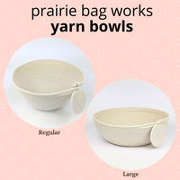 Yarn Bowl by Prairie Bag Works, assorted sizes, ready to ship