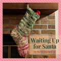 Waiting Up For Santa Stocking Yarn Pack, pattern not included, ready to ship