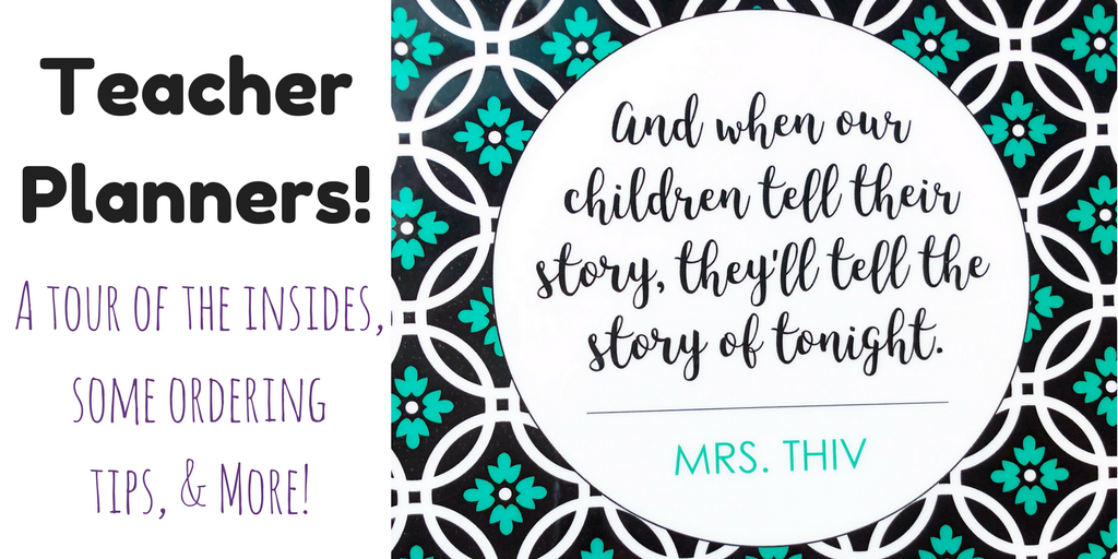 Teacher Planners! A Tour of the Insides, Some Ordering Tips & More!