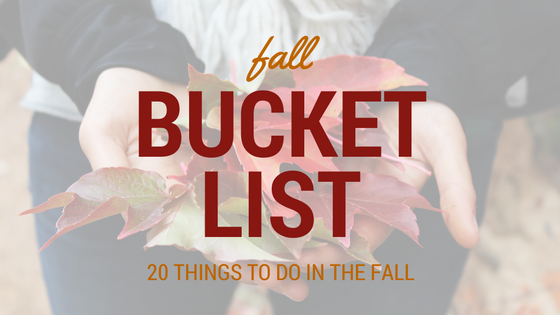 Fall Bucket List | 20 Things to do This Fall