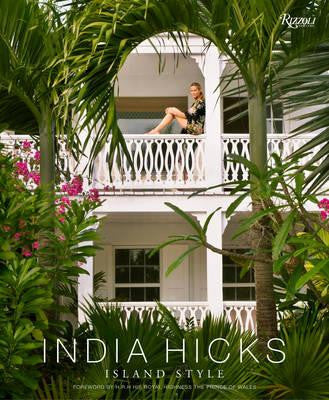 India Hicks: Island Style Book