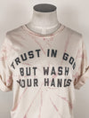 The Light Blonde Trust In God But Wash Your Hands Swirl Tee