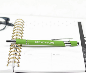 Bad Moms Club Pen