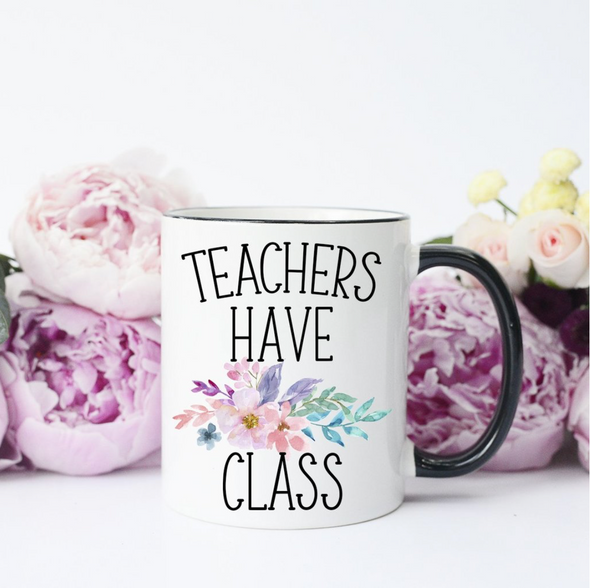 Teachers Have Class 11 oz. Mug