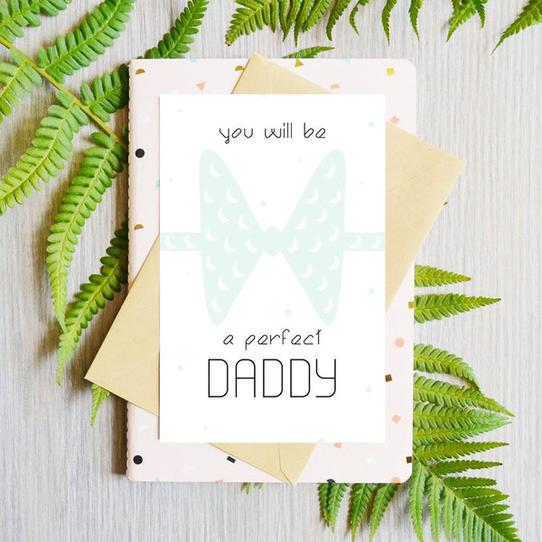 Card You Will Be a Perfect Daddy