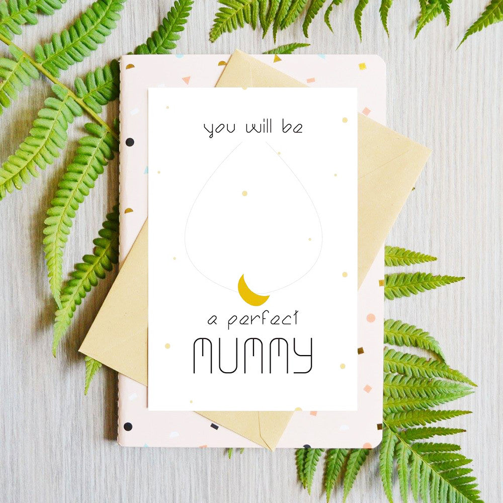 Card You Will Be a Perfect Mummy