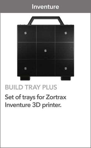 Build tray plus - Zortrax inventure - Ultimate 3D Printing Store