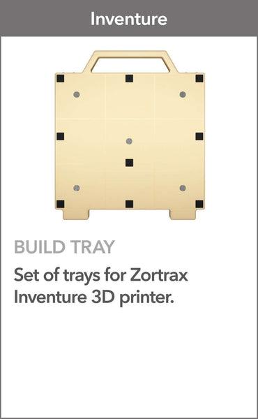 Build tray - Zortrax inventure - Ultimate 3D Printing Store