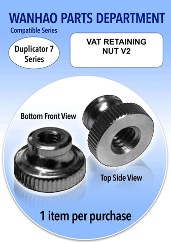 VAT RETAINING NUT V2 - WANHAO DUPLICATOR 7 - Ultimate 3D Printing Store
