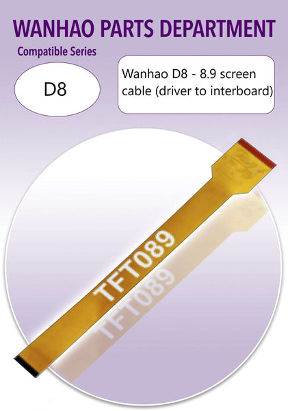 Wanhao D8 - 8.9 screen cable (driver to interboard) - Ultimate 3D Printing Store