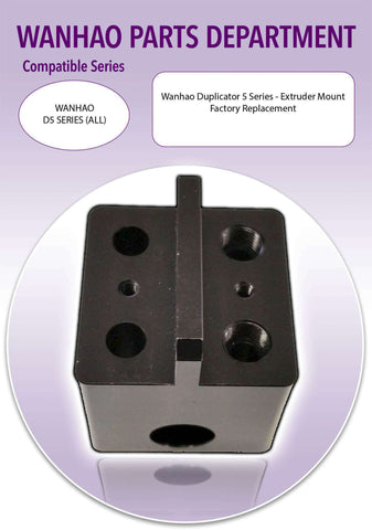 WANHAO Duplicator 5 Series 3D Printer Parts- Duplicator 5S Extruder Mounting Block - Ultimate 3D Printing Store