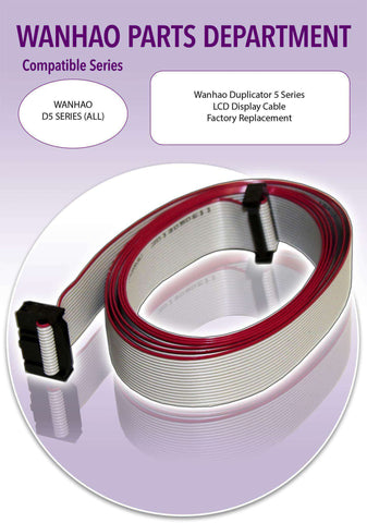 WANHAO Duplicator 5 Series 3D Printer Parts- LCD Display Cable - Ultimate 3D Printing Store