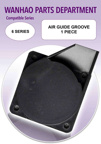 Wanhao Duplicator 6 Series 3D Printer Parts - Air Guide Groove - Ultimate 3D Printing Store