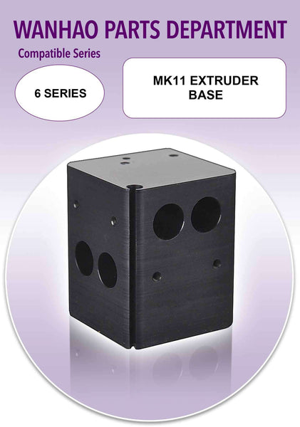 Wanhao Duplicator 6 Series 3D Printer Parts - MK11 Extruder Base - Ultimate 3D Printing Store