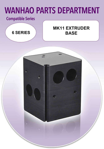 MK11 Extruder Base by Wanhao for Duplicator 6 Series
