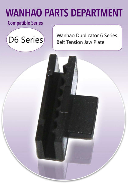WANHAO DUPLICATOR 6 SERIES - BELT TENSION JAW PLATE - Ultimate 3D Printing Store