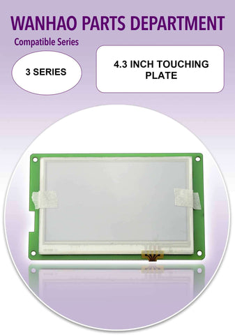 4.3 inch Touching Plate by Wanhao for Duplicator i3 Plus