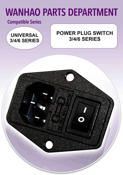Wanhao Universal Part - Power Plug Switch 3/4/6/9 Series - Ultimate 3D Printing Store