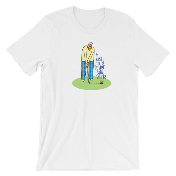 Ol Putter Still Works Shirt