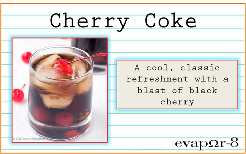 "- eVAPOR-8 PROJECT -  ""CHERRY COKE""  FIFTIES (50ML) N' HUNDIES (100ML)"