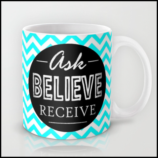 Ask-Believe-Receive Mug
