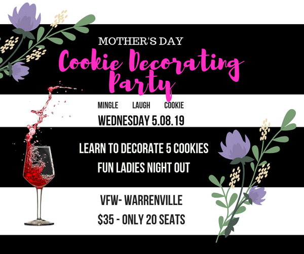 Mother's Day Cookie Decorating Party   5.08.19 - 1 ticket