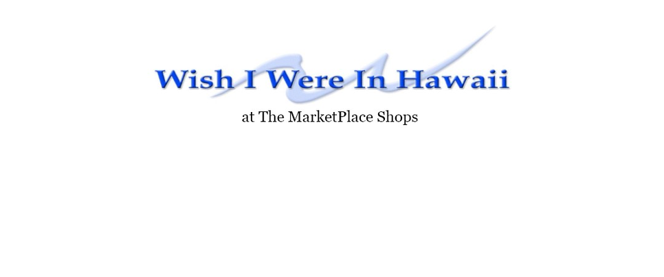 The Marketplace Shops at www.wishiwereinhawaii.com