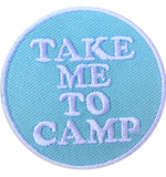 Take Me To Camp Patch