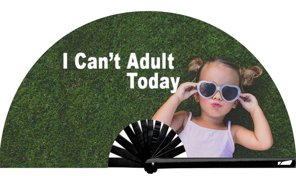 I Can't Adult Today Fan