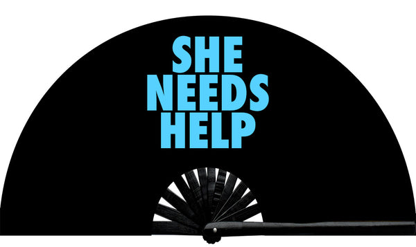 She Needs Help Fan