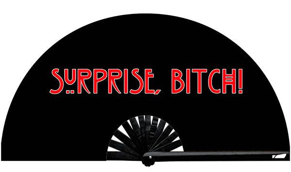 SURPRISE BITCH, from Yuppie Boy, by Wear It! Find your party accessories for your next rave, music festival, circuit party, or night out at the club at Wear It Apparel! The only place for custom hand fans, plastic fans, bamboo fans, and metal hand fans, neon parasols, and custom parasols and the only place for neon & blacklight fans and parasols. Clack that fan away. #NowWearIt #Clackthatfan