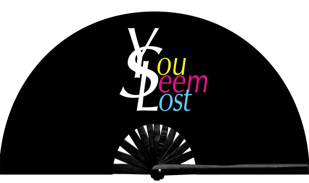 YSL fan. You Seem Lost fan, from Yuppie Boy, by Wear It! Blacklight / UV responsive!  Find your party accessories for your next rave, music festival, circuit party, or night out at the club at Wear It Apparel! The only place for custom hand fans, plastic fans, bamboo fans, and metal hand fans, and the only place for neon & blacklight fans #NowWearIt