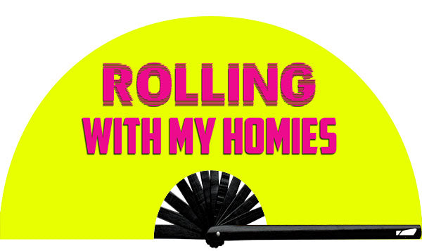 Rolling With My Homies Fan