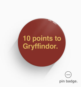 """10 Points To Gryffindor"" Pin Badge"