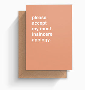 """Please Accept My Most Insincere Apology"" Apology Card"