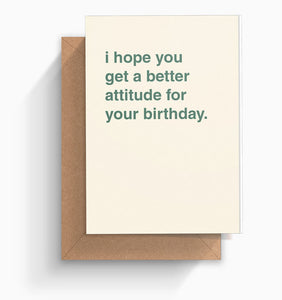 """Get A Better Attitude For Your Birthday"" Birthday Card"