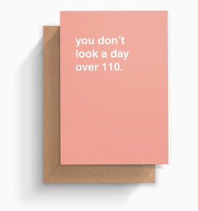 """You Don't Look a Day Over 110"" Birthday Card"