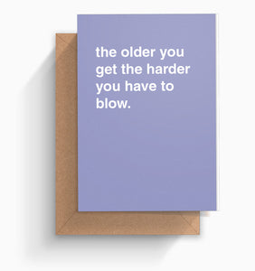 """The Older You Are The Hard You Have To Blow"" Birthday Card"