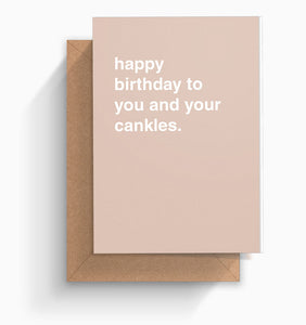 """Happy Birthday To You and Your Cankles"" Birthday Card"
