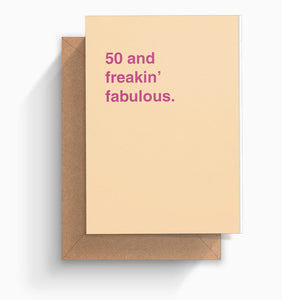 """50 and Freakin' Fabulous"" Birthday Card"