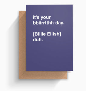 """It's Your Bbiirrtthh-day, Duh"" Birthday Card"