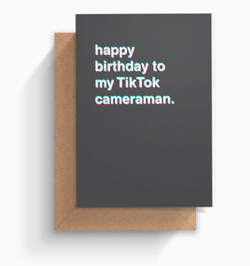 """Happy Birthday to my TikTok Cameraman"" Birthday Card"