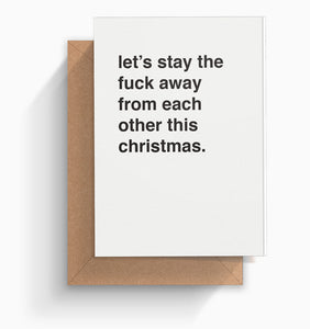 """Let's Stay The Fuck Away From Each Other"" Christmas Card"
