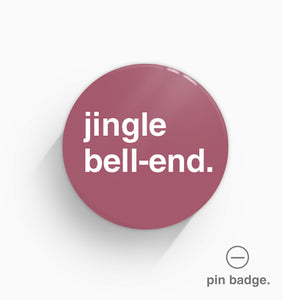 """Jingle Bell-End"" Pin Badge"