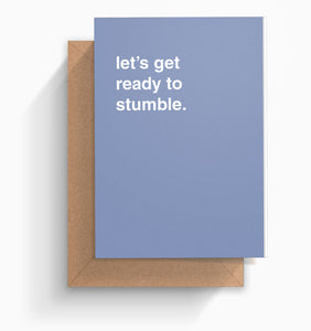 """Let's Get Ready To Stumble"" Celebration Card"