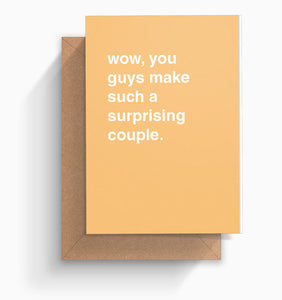 """You Guys Make Such a Surprising Couple"" Engagement Card"