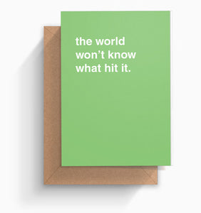 """The World Won't Know What Hit It"" Farewell Card"