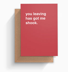 """You Leaving Has Got Me Shook"" Farewell Card"